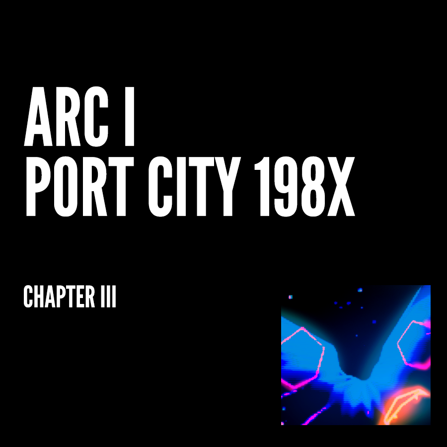 Arc I – Chapter III